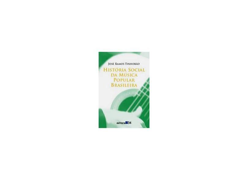 Historia Social da Musica Popular Brasileira - Tinhorao, Jose Ramos - 9788573260946