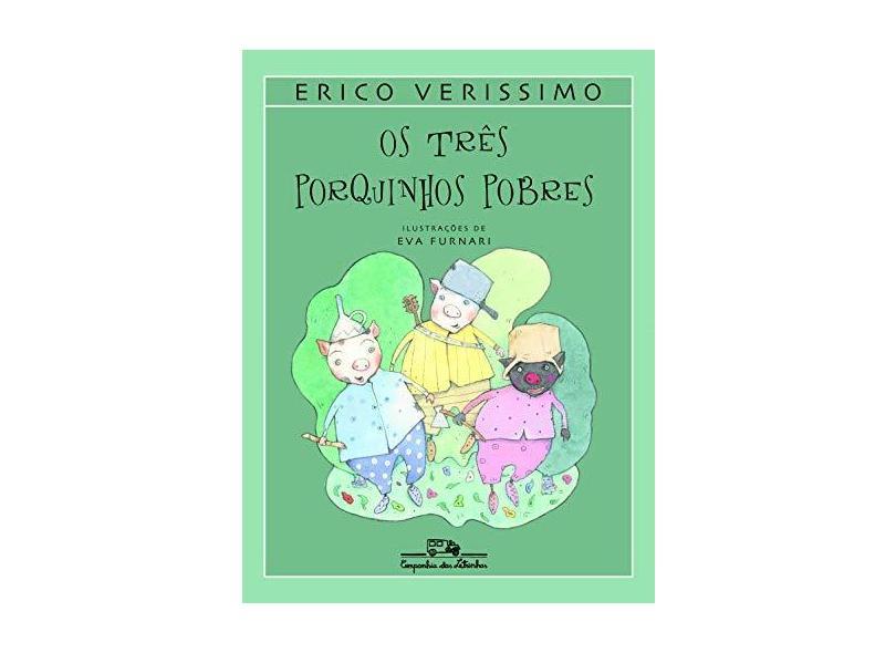 Os Três Porquinhos Pobres - Col. Erico Verissimo - Verissimo, Erico - 9788574061658