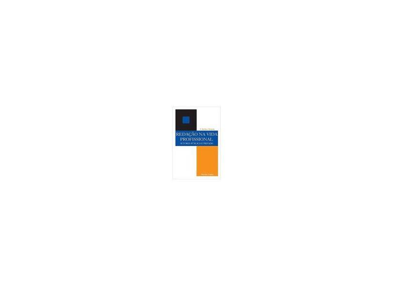 Redacao na Vida Profissional - Setores Público e Privado - Peixoto, Francisco Balthar - 9788533613645