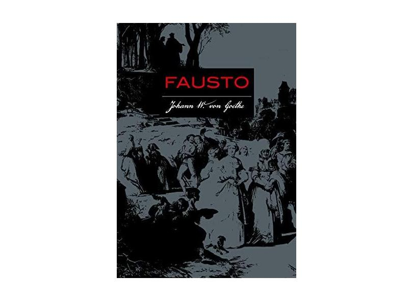 Fausto - Goethe, Johann Wolfgang Von - 9788544001196