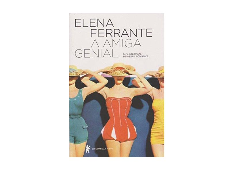 A Amiga Genial - Ferrante, Elena - 9788525060600