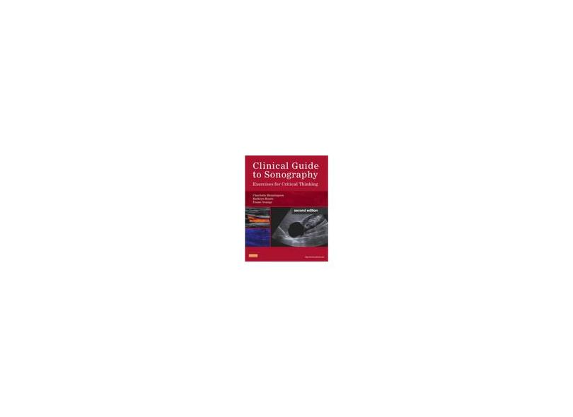 CLINICAL GUIDE TO SONOGRAPHY - EXERCISES FOR CRITICAL THINKING - Henninqusen, Charlotte / Kuntz, Kathryn - 9780323091640