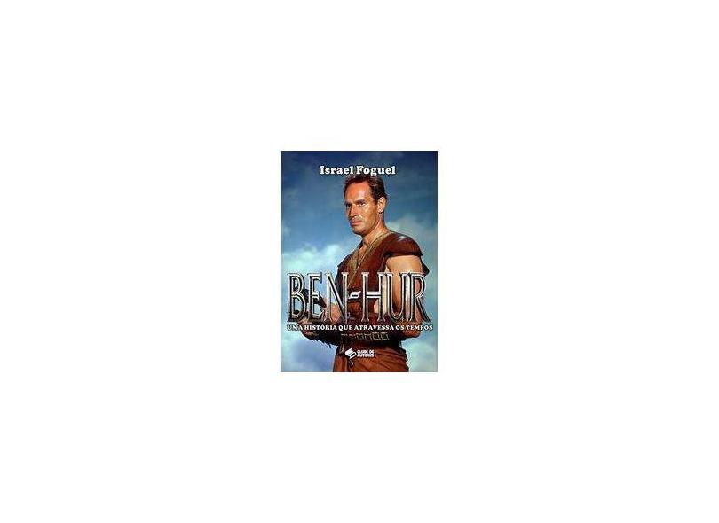Ben-Hur. Uma História que Atravessa os Tempos - Israel Foguel - 9788592165642