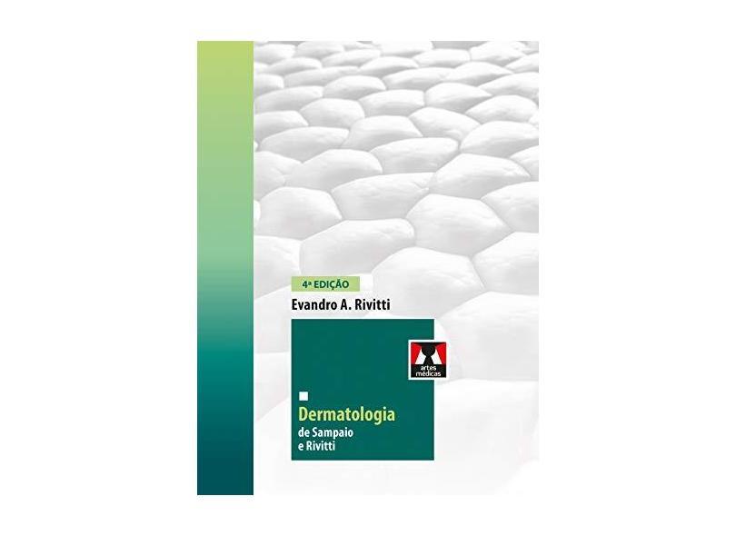 Dermatologia De Sampaio e Rivitti - Rivitti, Evandro - 9788536702759