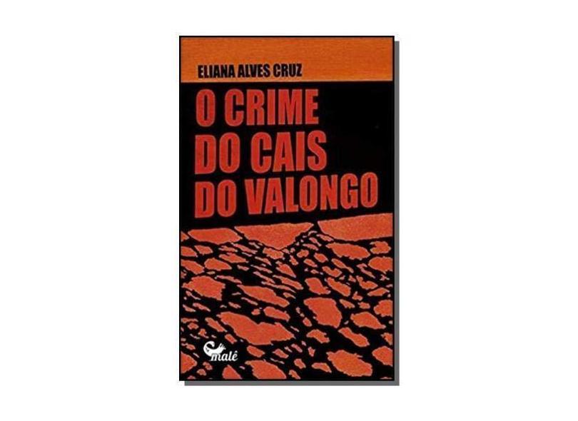 O Crime do Cais do Valongo - Eliana Alves Cruz - 9788592736279