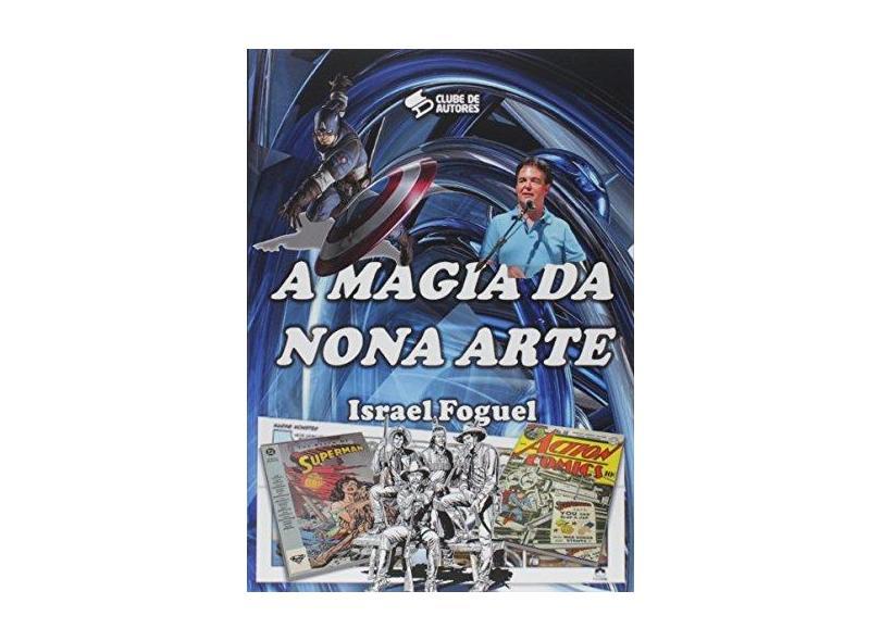 A Magia da Nona Arte - Israel Foguel - 9788592165666