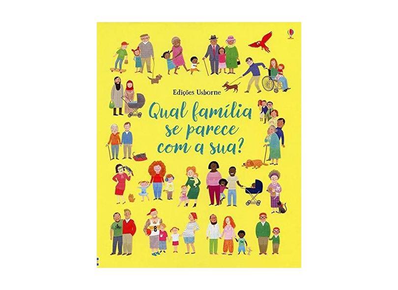 """Qual Família Parece Com A Sua? - """"ltd, Usborne Publishing"""" - 9781474949774"""
