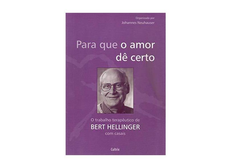 Para Que O Amor De Certo - Johannes Neuhauser - 9788531608346