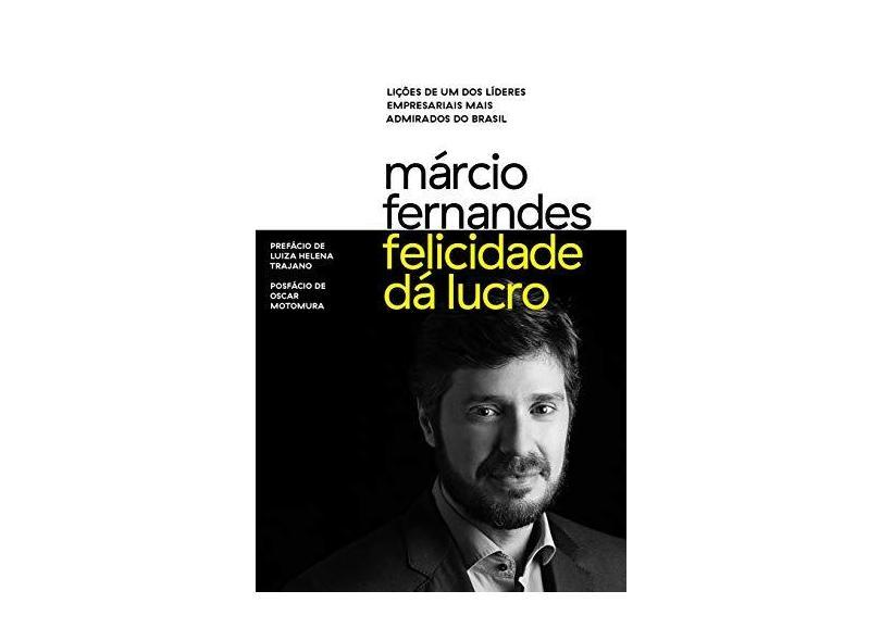 Felicidade Dá Lucro - Márcio Fernandes - 9788582850237
