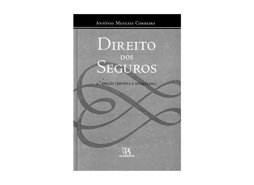 Direito dos Seguros - António Menezes Cordeiro - 9789724064284