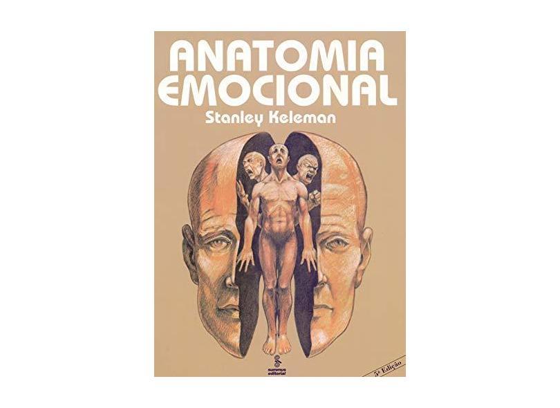 Anatomia Emocional - Keleman, Stanley - 9788532303790