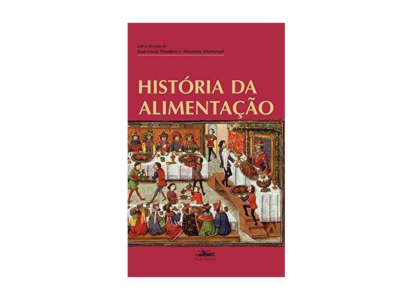 Historia da Alimentacao - Flandrin, Jean Louis - 9788574480022