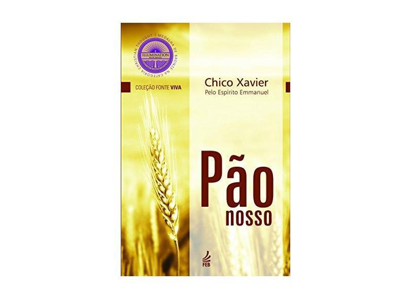 Pão Nosso - Francisco Cândido Xavier - 9788569452416