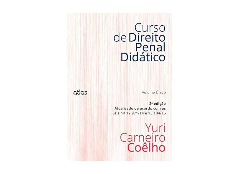 Curso de Direito Penal Didático - Vol. Único - 2ª Ed. 2015 - Coelho, Yuri Carneiro - 9788522499496