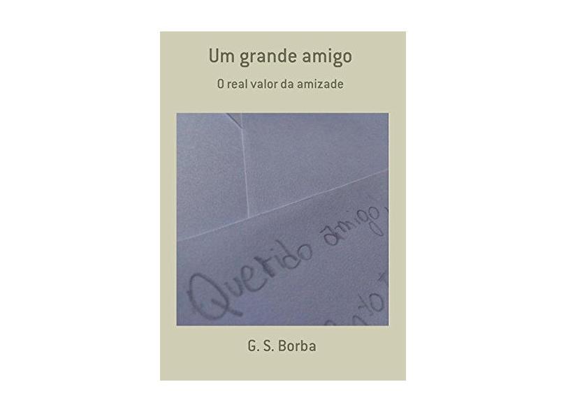 Um Grande Amigo - G. S. Borba - 9788556974631