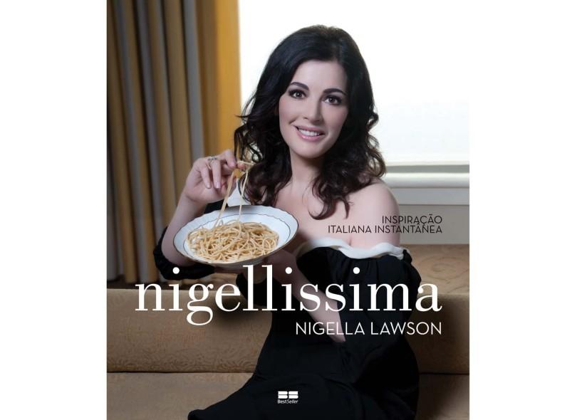 Nigellissima: Inspiração Italiana Instantânea - Nigella Lawson - 9788576847465