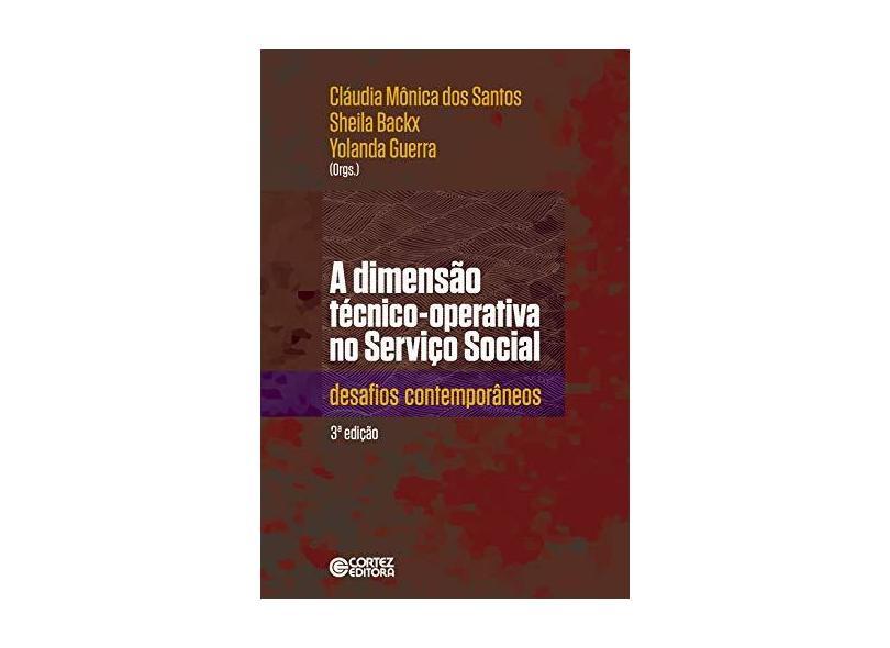 A Dimensão Técnico-Operativa no Serviço Social. Desafios Contemporâneos - Vários Autores - 9788524925221