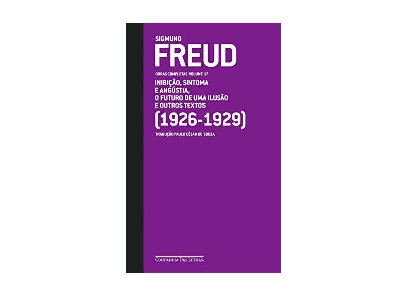 Inibição, Sintoma e Angústia, Futuro de Uma Ilusão (1926-1929) - Obras Completas - Vol. 17 - Freud, Sigmund - 9788535924206
