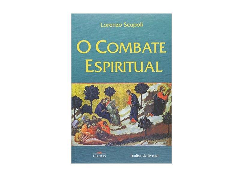 O Combate Espiritual - Lorenzo Scupoli - 9788562219122
