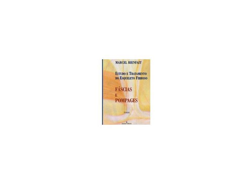 Fásciais e Pompages - Estudo e Tratamento de Esque - Marcel Bienfait - 9788532306715