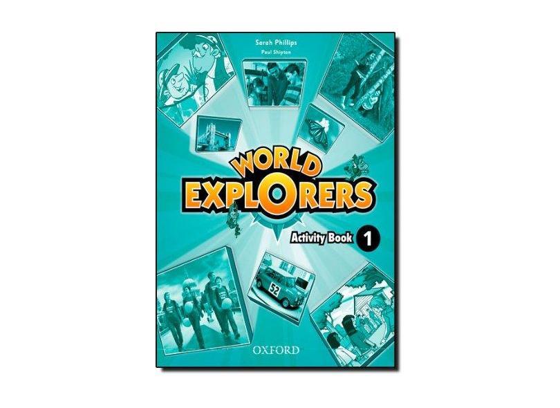 World Explorers - Activity Book - Level 1 - Phillips, Sarah; Shipton, Paul - 9780194027670