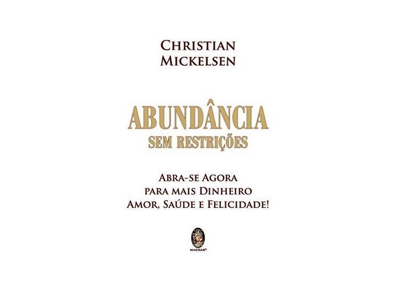 Abundância Sem Restrições - Christian Mickelsen - 9788537011331