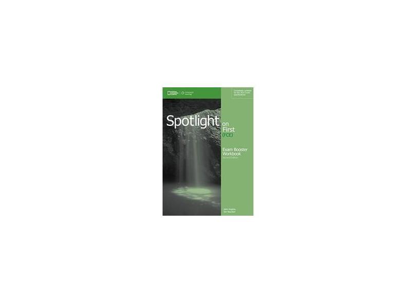 Spotlight On First - Exam Booster - Workbook - 2Nd Edition - Hughes, John ; Jon Naunton; Language Testing 123 - 9781285849508