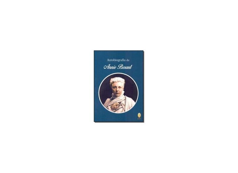 Autobiografia de Annie Besant - Annie Besant - 9788579221248
