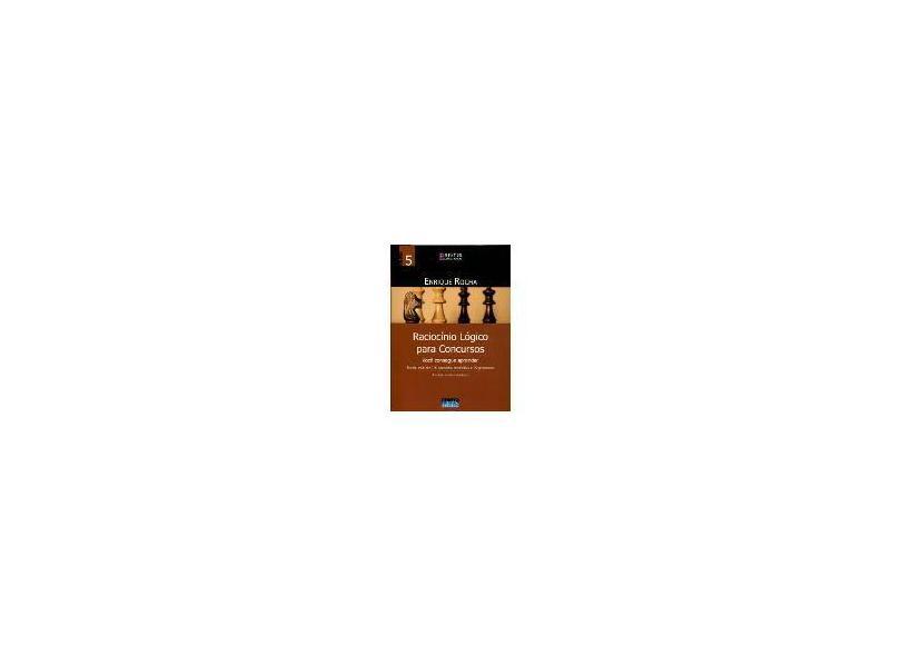 Raciocínio Lógico Para Concursos - Vol. 5 - 4ª Ed. 2012 - Rocha, Enrique - 9788576264958