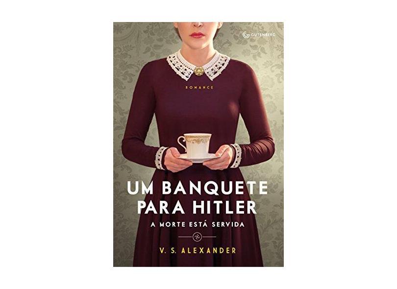 Um Banquete Para Hitler - A Morte Está Servida - Alexander,v. S. - 9788582355206