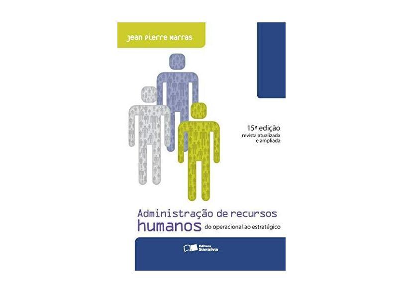 Administração de Recursos Humanos - 15ª Ed. 2016 - Marras, Jean Pierre - 9788547201074