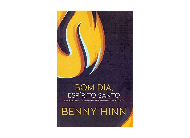 Bom Dia, Espírito Santo - Benny Hinn - 9788578602956