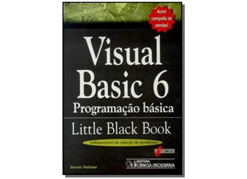 Visual Basic - V. 06 - Programacao Basica - Little Black Book - Holzner - 9788573930566