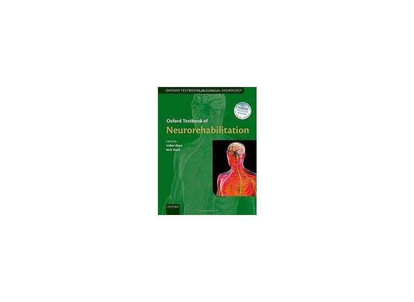 OXFORD TEXTBOOK OF NEUROREHABILITATION - Volker Dietz (editor), Nick Ward (editor) - 9780199673711