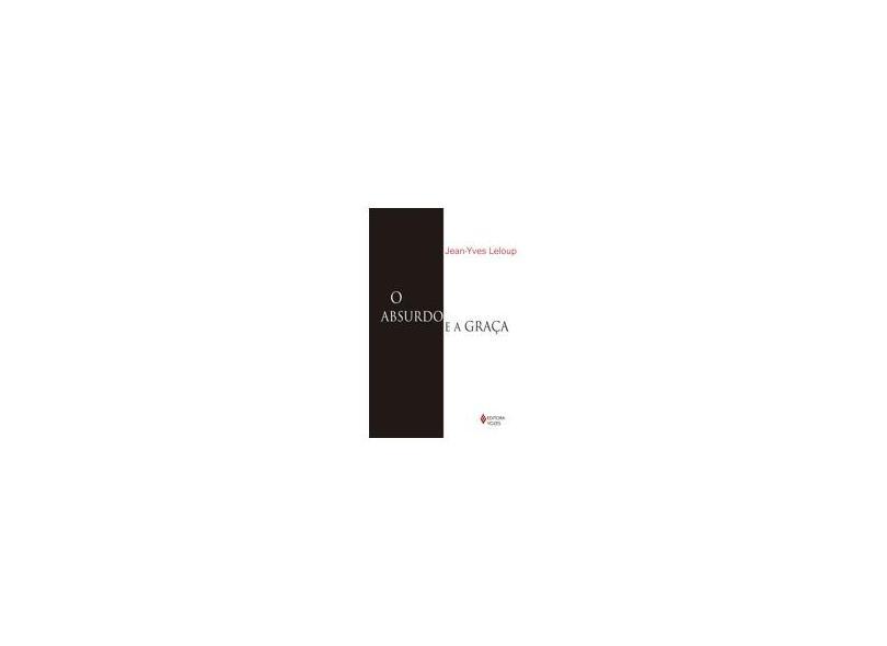 O Absurdo e A Graça - Autobiografia - Leloup, Jean Yves - 9788532646835