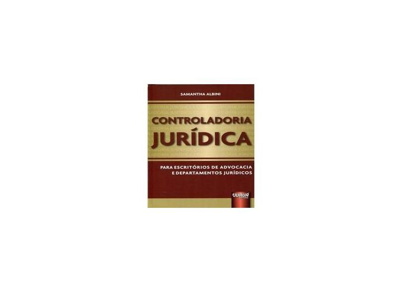 Controladoria Jurídica para Escritórios de Advocacia e Departamentos Jurídicos - Samantha Albini - 9788536245614