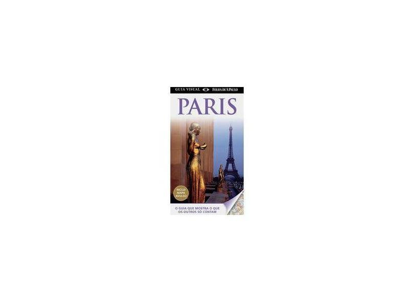 Guia Visual - Paris - Inclui Mapa Avulso - Kindersley, Dorling - 9788579142703