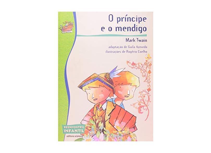 O Príncipe e o Mendigo - Col. Reencontro Infantil - 2ª Ed. - Twain, Mark - 9788526283480
