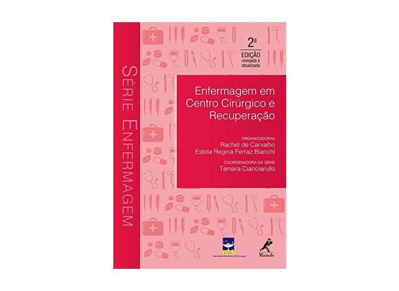 Enfermagem Em Centro Cirúrgico e Recuperação - Série Enfermagem - 2ª Ed. 2016 - Carvalho, Rachel De - 9788520442081