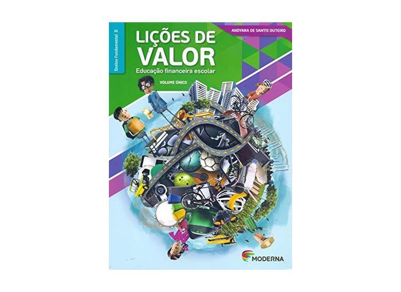Lições de Valor - Educação Financeira Escolar - Outeiro, Andyara De Santis - 9788516096649