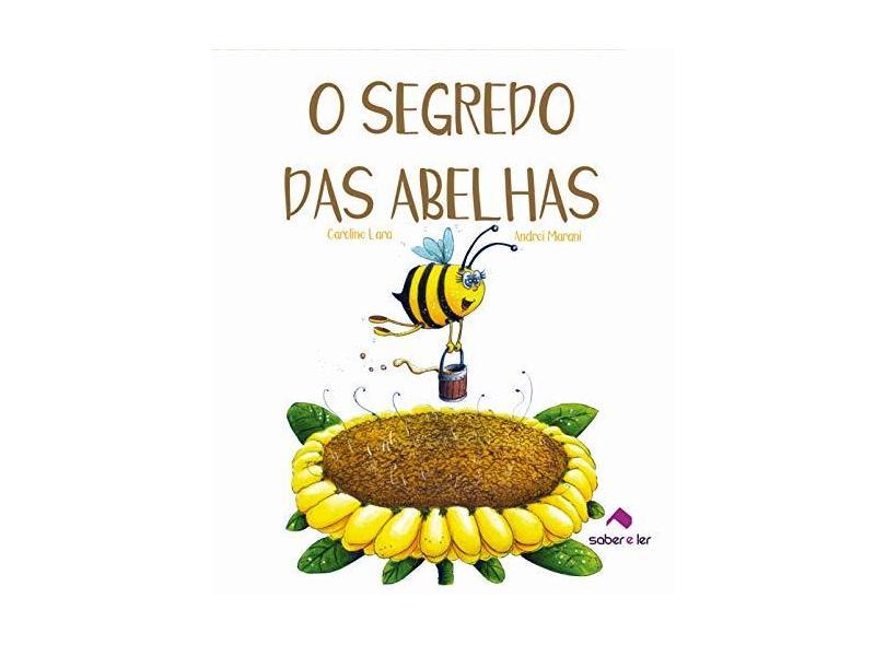O Segredo da Abelhas - Caroline Lara - 9788566428575