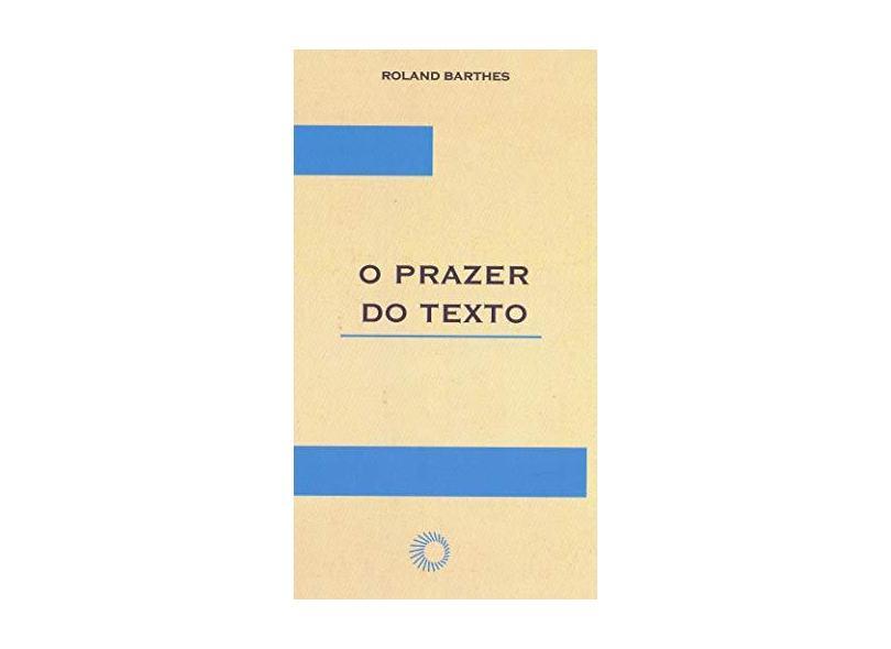 O Prazer do Texto - Col. Elos - Barthes, Roland - 9788527300919