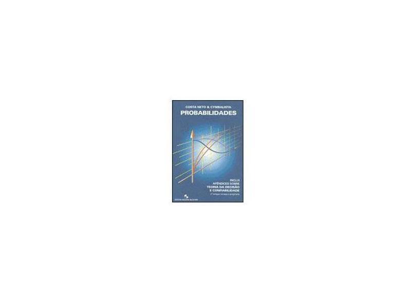 Probabilidades - 2ª Ed. 2005 - Costa Neto, Pedro L. Oliveira - 9788521203834