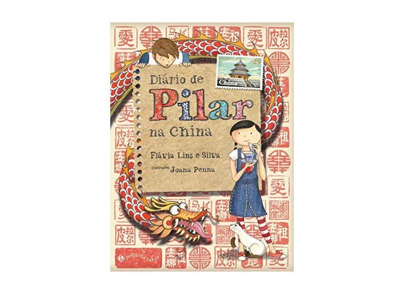 Diário de Pilar na China - Flávia Silva - 9788566642568