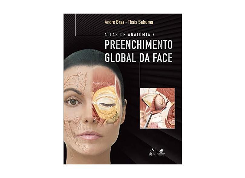 Atlas de Anatomia e Preenchimento Global da Face - André Braz - 9788527732215