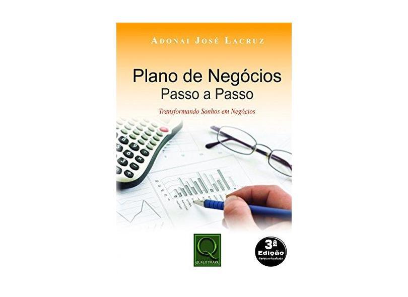 Plano de negócios passo a passo: Transformando sonhos em negócios - Adonai José Lacruz - 9788541401982