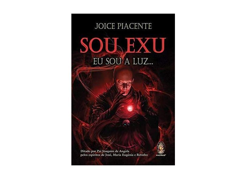 Sou Exu - Eu Sou A Luz... - Piacente, Joice - 9788537008713