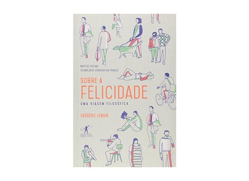 Sobre A Felicidade - Frédéric Lenoir - 9788547000059