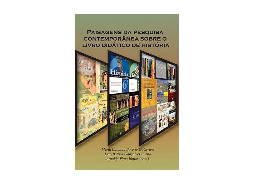 Paisagens Da Pesquisa Contemporânea Sobre O Livro Didático De História - Maria Carolina Bovério Galzerani - 9788581482101