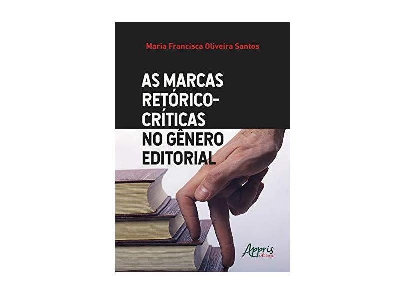 As Marcas Retórico-Críticas no Gênero Editorial - Maria Francisca Oliveira Santos - 9788547311810